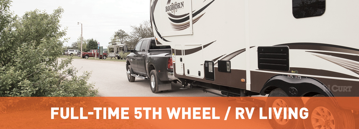 Pro Tips for Living in a 5th Wheel Full Time - CURT